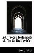 Le Livre Des Testaments Du Cah H D'El-Bokh Ra
