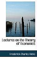 Lectures on the Theory of Economics