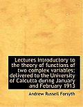 Lectures Introductory to the Theory of Functions of Two Complex Variables; Delivered to the Universi