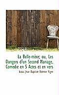 La Belle-M Re; Ou, Les Dangers D'Un Second Mariage, Com Die En 5 Actes Et En Vers