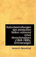 Kulturbestrebungen Des Estnischen Volkes Wahrend Eines Menschenalters (1869-1900); Erinnerungen