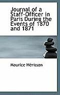 Journal of a Staff-Officer in Paris During the Events of 1870 and 1871