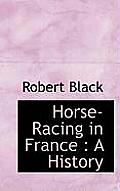 Horse-Racing in France: A History