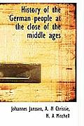 History of the German People at the Close of the Middle Ages
