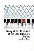 History of the Alamo and of the Local Franciscan Missions