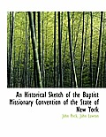 An Historical Sketch of the Baptist Missionary Convention of the State of New York