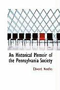 An Historical Memoir of the Pennsylvania Society