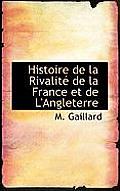 Histoire de La Rivalit de La France Et de L'Angleterre