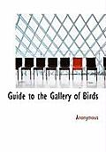 Guide to the Gallery of Birds