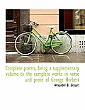 Complete Poems, Being a Supplementary Volume to the Complete Works in Verse and Prose of George Herb