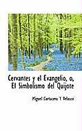 Cervantes y El Evangelio, O, El Simbolismo del Quijote