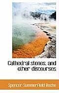 Cathedral Stones, and Other Discourses