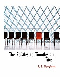 The Epistles to Timothy and Titus...
