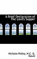 A Brief Declaration of the Lord's Supper