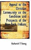 Appeal to the Christian Community on the Condition and Prospects of the New-York Indians