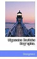 Ullgemeine Deutlche Biographie.