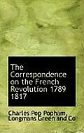The Correspondence on the French Revolution 1789 1817