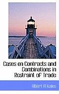 Cases on Contracts and Combinations in Restraint of Trade