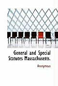 General and Special Statutes Massachusetts.