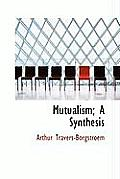 Mutualism; A Synthesis