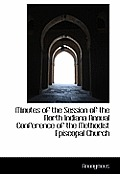 Minutes of the Session of the North Indiana Annual Conference of the Methodist Episcopal Church