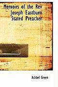 Memoirs of the REV Joseph Eastburn Stated Preacher