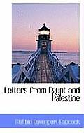 Letters from Egypt and Palestine