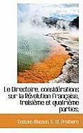Le Directoire, Consid Rations Sur La R Volution Fran Aise, Troisi Me Et Quatri Me Parties;