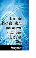 L'Art de Michelet Dans Son Oeuvre Historique, Jusqu'en 1867