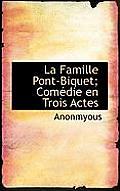 La Famille Pont-Biquet; Com Die En Trois Actes