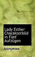 Lady Esther Charakterbild in Funf Aufzugen