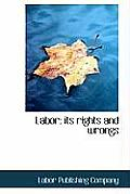 Labor: Its Rights and Wrongs