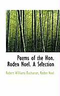 Poems of the Hon. Roden Noel. a Selection