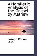 A Homiletic Analysis of the Gospel by Mathew