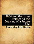 Debt and Grace, as Rrelated to the Doctrine of a Future Life
