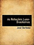As Rela Es Luso-Brasileiras