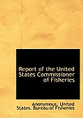 Report of the United States Commissioner of Fisheries