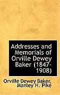 Addresses and Memorials of Orville Dewey Baker (1847-1908)