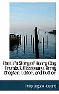 The Life Story of Henry Clay Trumbull, Missionary, Army Chaplain, Editor, and Author