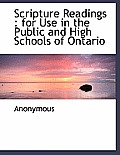 Scripture Readings: For Use in the Public and High Schools of Ontario