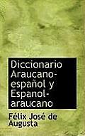 Diccionario Araucano-Espanol y Espanol-Araucano