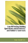 Law Affecting Building Operations and Architects' and Builders' Contracts