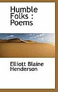 Humble Folks: Poems