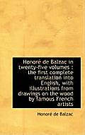 Honore de Balzac in Twenty-Five Volumes: The First Complete Translation Into English, with Illustra
