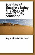 Heralds of Empire: Being the Story of One Ramsay Stanhope