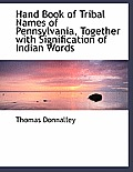Hand Book of Tribal Names of Pennsylvania, Together with Signification of Indian Words