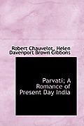 Parvati; A Romance of Present Day India