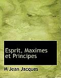 Esprit, Maximes Et Principes