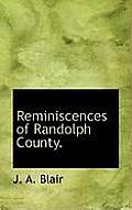 Reminiscences of Randolph County.