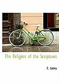 The Religion of the Scriptures